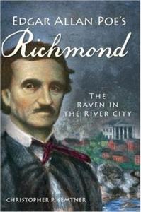 Edgar Allan Poe's Richmond: The Raven in the River City [Paperback]